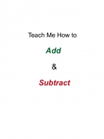 TEACH ME HOW TO ADD AND SUBTRACT
