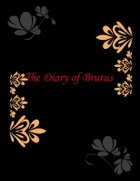 The Diary of Brutus