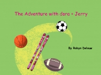 The adventure with Dora and Jerry!!!