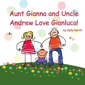 Aunt Gianna and Uncle Andrew Love Gianluca!