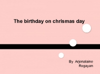 The birthday on chirsmas day