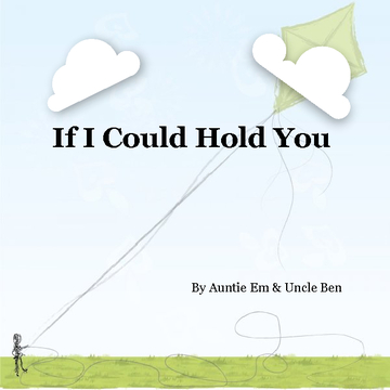 If I Could Hold You