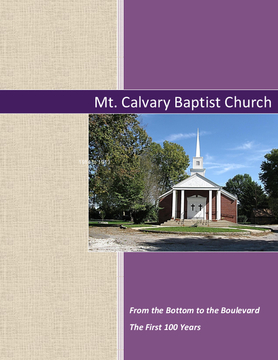Mt. Calvary Baptist Church, the First 100 Years