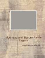 The Moorhead and Sistrunk Family Legacy