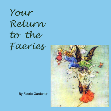 Your Return to the Faeries