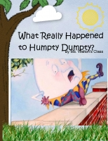 What Really Happened to Humpty Dumpty?