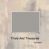 Trials and Treasures