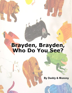 Brayden, Brayden Who Do You See