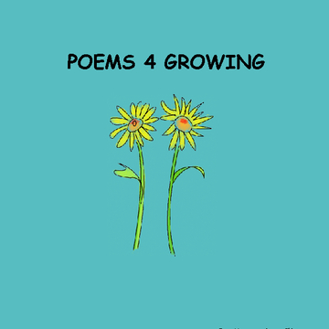 Poems 4 Growing