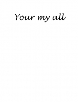 Your My All
