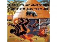 A CALL TO THE ANCESTORS