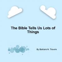 The Bible Tells Us Lots of Things
