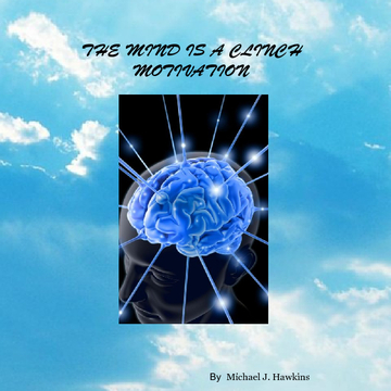 The Mind Is A Clench Motivation
