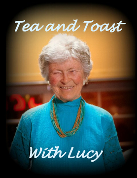 Tea and Toast With Lucy