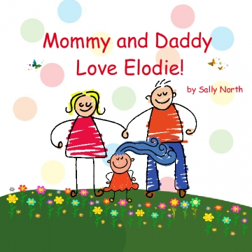 Mommy and Daddy Love Elodie!