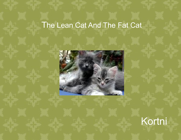 The Lean Cat And The Fat Cat