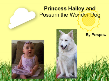 Princess Hailey and Possum the Wonder Dog