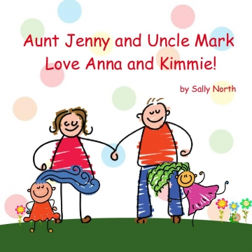 Aunt Jenny and Uncle Mark Love Anna and Kimmie!