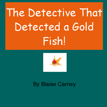 The Detective That Detected a Gold-Fish