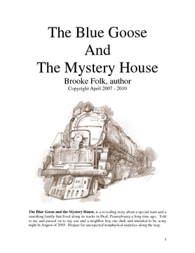The Blue Goose and The Mystery House
