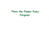 Flora the flower fairy forgives