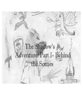 The Shadow's Adventures: Part 1- Behind the Scenes