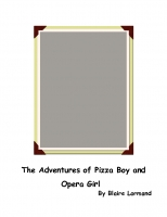 The Adventures of Pizza Boy and Opera Girl
