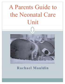 A Parent's Guide to the Neonatal Care Unit
