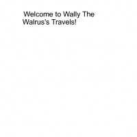 Wally The Walrus's travels