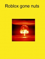 Roblox gone nuts 1 book