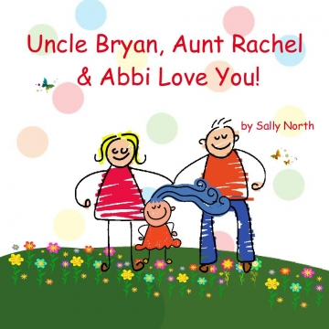 Uncle Bryan, Aunt Rachel & Abbi Love You!