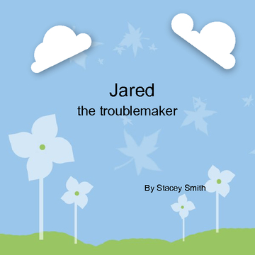 Jared the troublemaker
