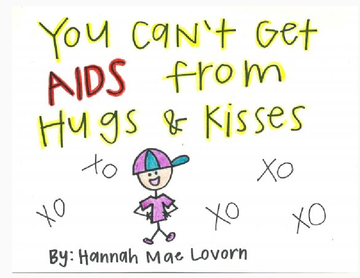 You Can't Get AIDS from Hugs and Kisses