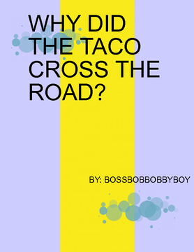 why did the taco cross the road