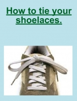 How to tie your shoelaces