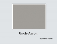 Uncle Aaron, Uncle Aaron ,What Do You See?