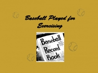 Baseball Played for Exercise