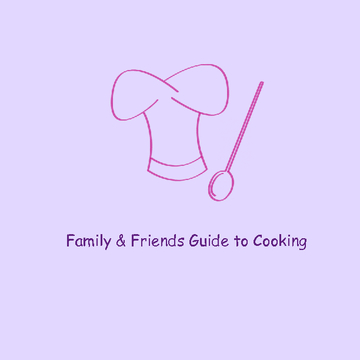 Family & Friends Guide to Cooking