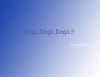 dogs dogs dogs !!