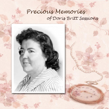 Precious Memories of Doris Britt Sessions