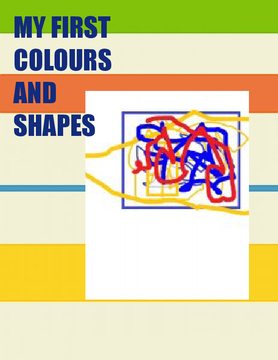 MY FIRST  SHAPES COLOURS