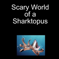 Scary World of a Sharktopus