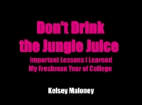 Don't Drink the Jungle Juice...
