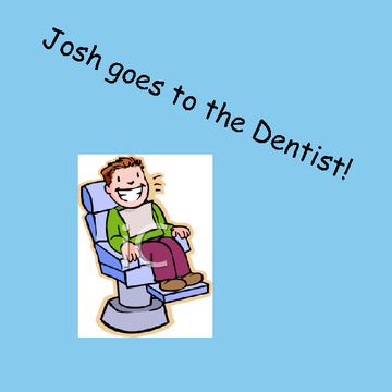 Josh Goes to the Dentist