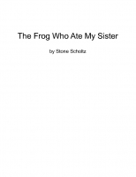The Frog Who Ate My Sister