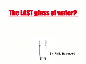 The LAST glass of water?