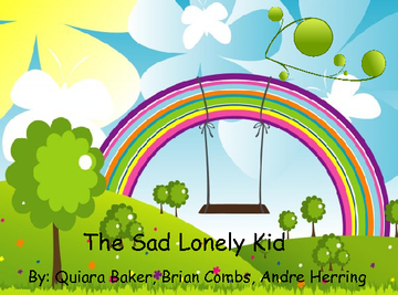 The Sad Lonely  Kid