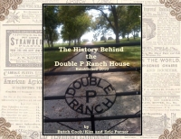 The History Behind the Double P Ranch House