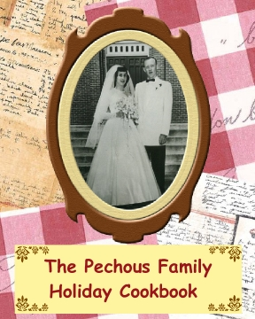 The Pechous Family Holiday Cookbook