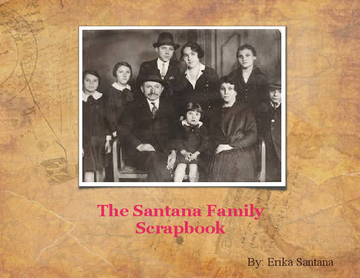 The Santana's Family Scrapbook